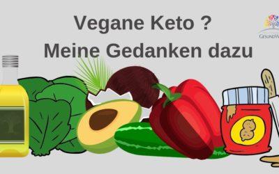 Keto vegan? Meine Gedanken dazu