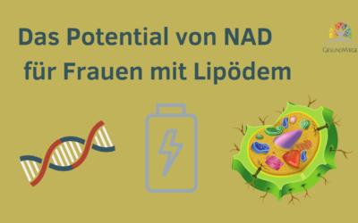 NAD Potential für Frauen mit Lipödem