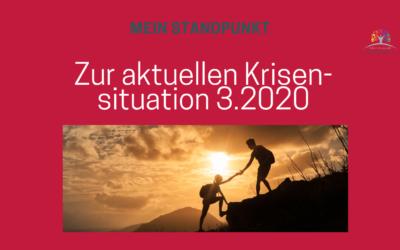 Mein Standpunkt zur Krisen-Situation 2020