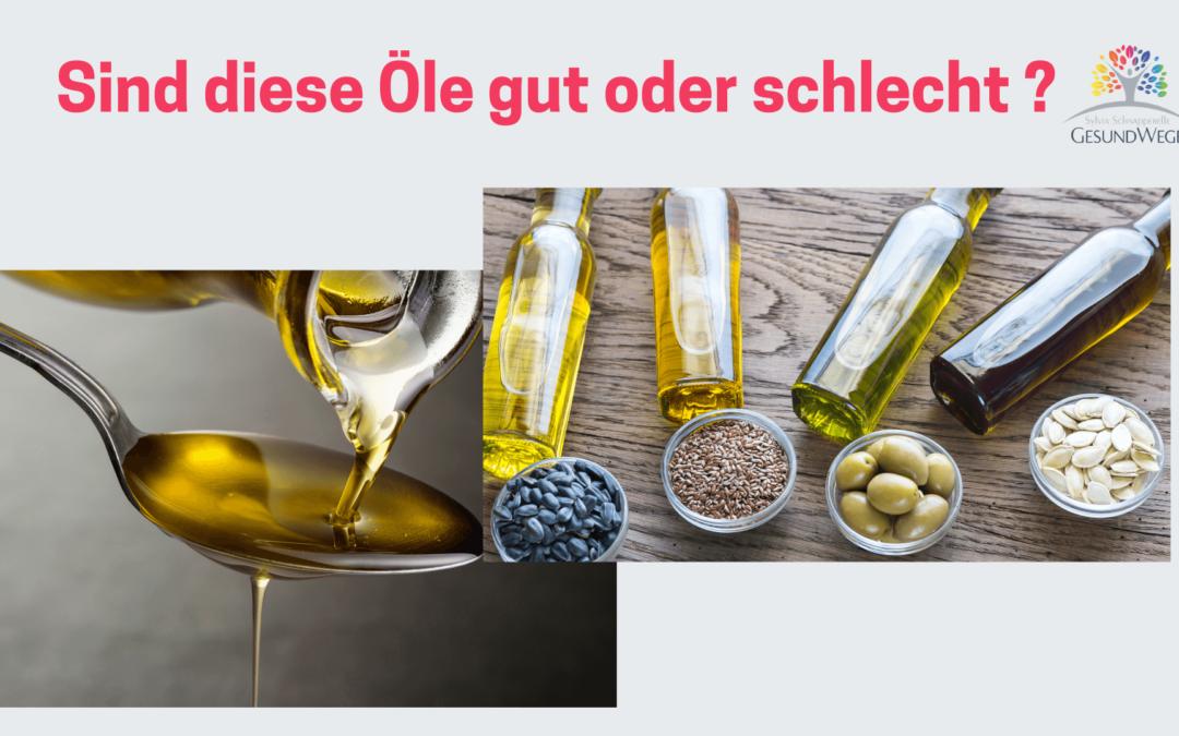 Sind diese Öle gut oder schlecht?